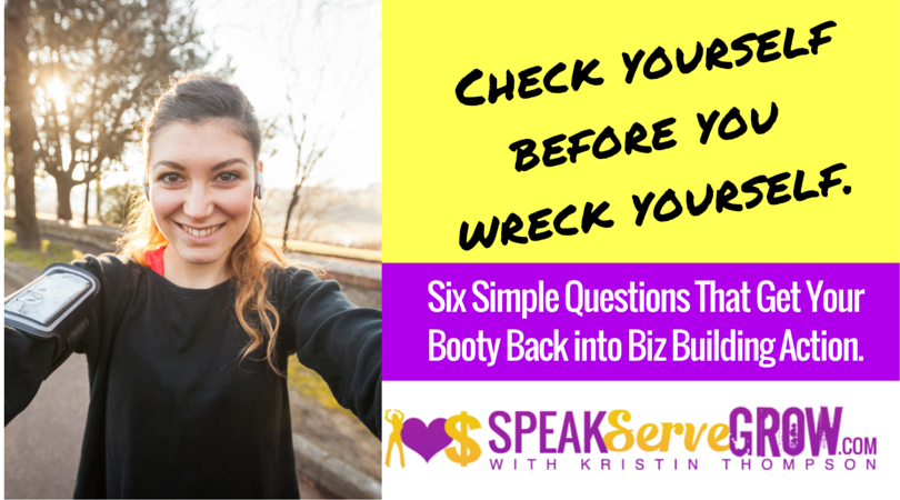 "Six Simple ""Speaking"" Questions to Get Your Booty Back into Biz Building Action"