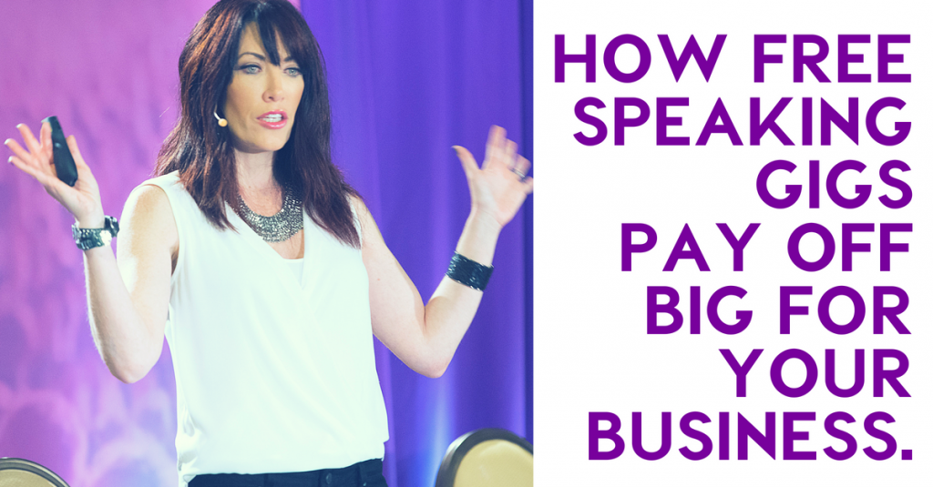 free speaking gigs pay off big for your business