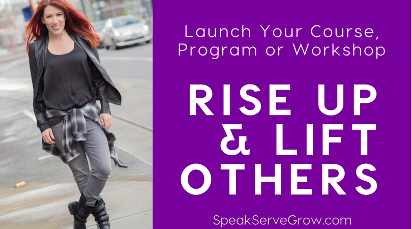 Stop Stopping Yourself. Launch your program. Rise! And lift someone up with you.