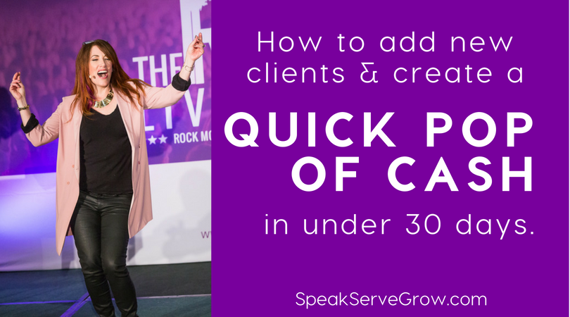 how to add new clients & a pop of cash in the under 30 days.